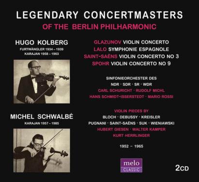 Michel Schwalbé · Hugo Kolberg · Legendary Concertmasters of the Berlin Philharmonic · CD Release Meloclassic 2019
