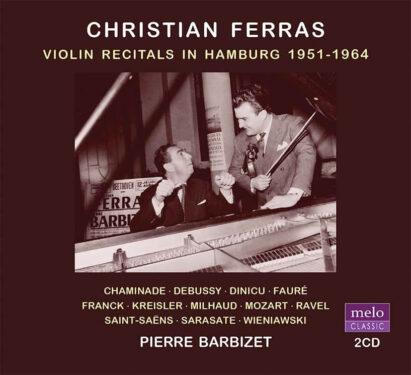 Christian Ferras & Pierre Barbizet Violin Recitals in Hamburg 1951-1964 CD Release Meloclassic 2020
